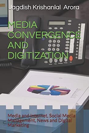 Media Convergence and Digitization: Media and Internet, Social Media Management, News and Digital Marketing