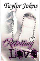 Rebelling Love Kindle Edition
