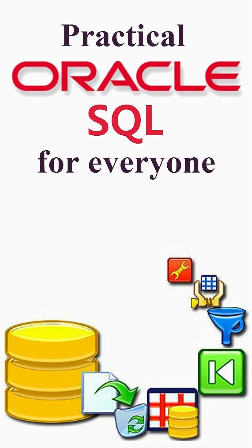 冒険家今後ロードブロッキングPractical Oracle SQL for Project Managers, Testers, Business Analyst and Developers (English Edition)
