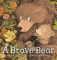 A Brave Bear 0763682241 Book Cover