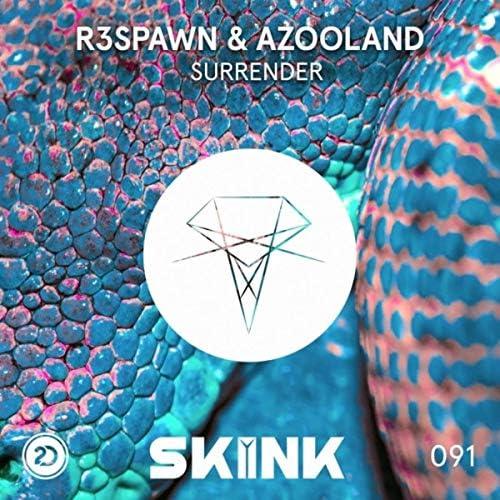 R3SPAWN & Azooland