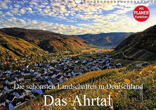 Die schönsten Landschaften in Deutschland - Das Ahrtal (Wandkalender 2019 DIN A3 quer): Auf dem Rotweiwanderweg von Altenahr nach Dernau (Geburtstagskalender, 14 Seiten ) (CALVENDO Orte)