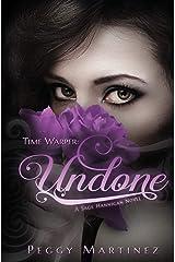 Time Warper: Undone: A Sage Hannigan Novel Paperback