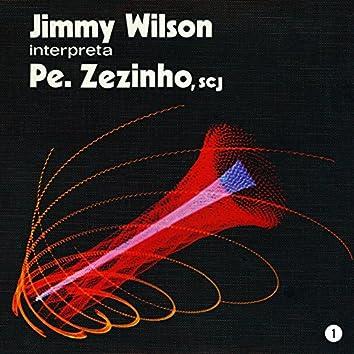 Jimmy Wilson Interpreta Pe. Zezinho SCJ, Vol. 1