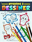 Apprenons à dessiner - Un cahier d'activités et un guide pour débutants avec 222 projets expliqués pas à pas pour enfants, ados et adultes