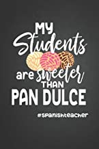 My students are sweeter than pan dulce #Spanish teacher: Notebook Journal College Ruled Lined Paper School Notes Gift for Spanish Teacher Maestra de Espanol Libreta Rayada  6 x 9 in 120 pp