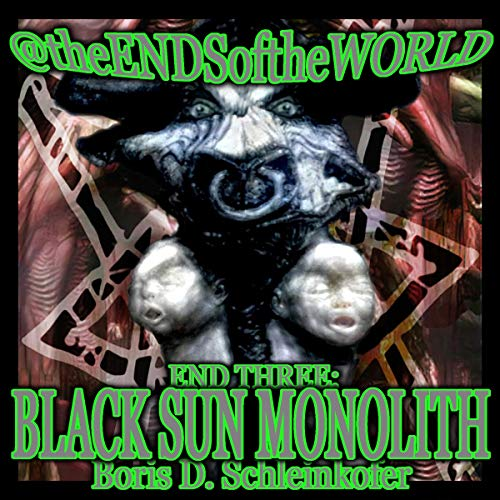 End Three: Black Sun Monolith audiobook cover art