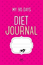 My 90 Days DIET JOURNAL: Weight Loss Diary