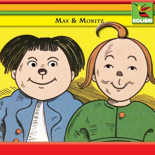 Max und Moritz und 5 weitere Geschichten aus Schnaken & Schnurren Titelbild