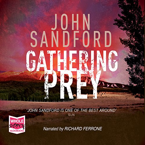 Gathering Prey     Lucas Davenport, Book 25              By:                                                                                                                                 John Sandford                               Narrated by:                                                                                                                                 Richard Ferrone                      Length: 10 hrs and 56 mins     6 ratings     Overall 4.7