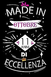 Made In Ottobre 11 Anni Di Eccellenza: Idee regalo uomo, Compleanno idee regalo 11 anni Libro compleanno per Uomo e Donna,...