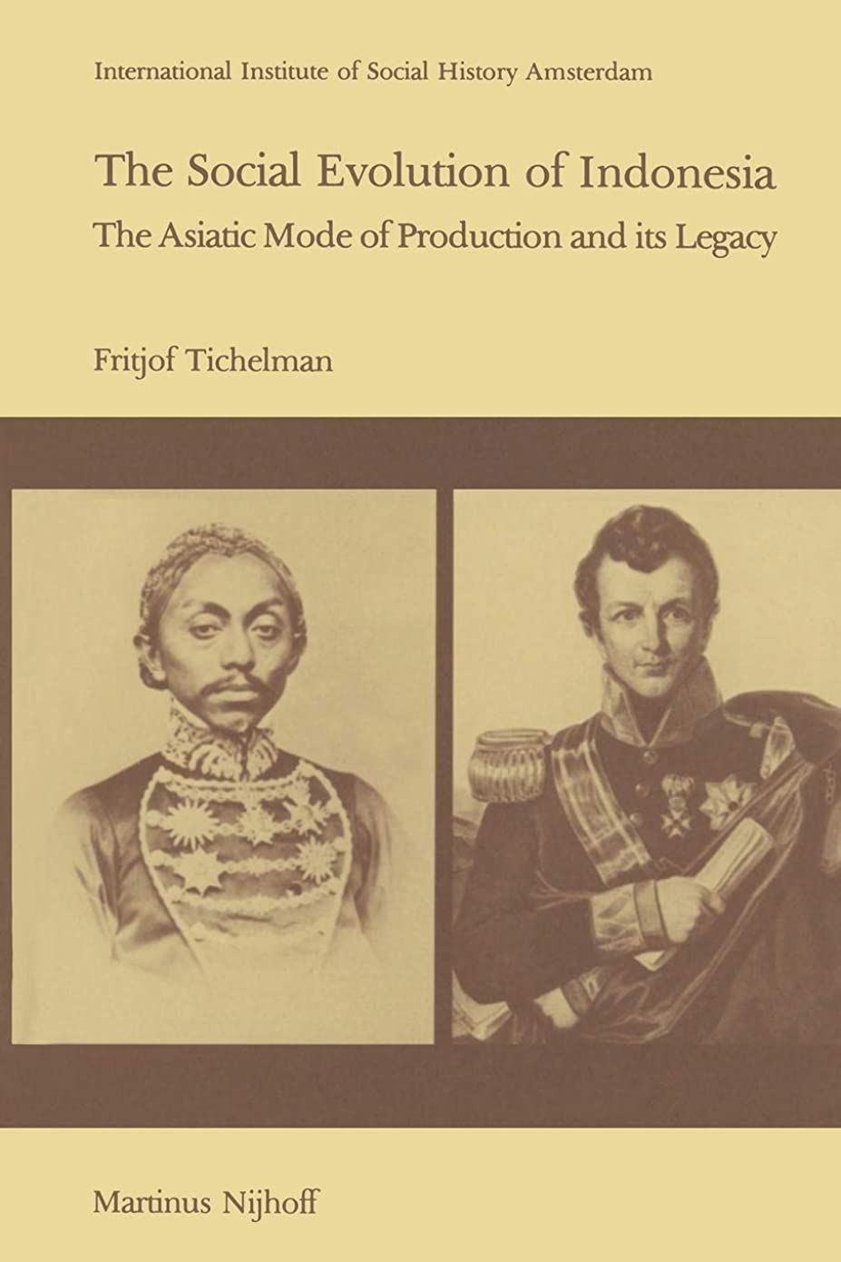 記事他の場所ピストンThe Social Evolution of Indonesia: The Asiatic Mode of Production and Its Legacy (Studies in Social History)