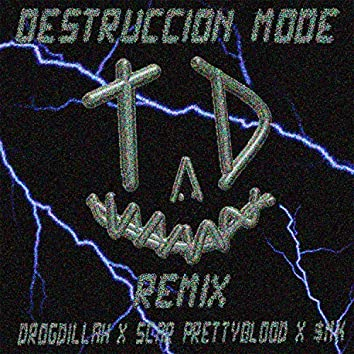 Destruccion Mode Remix (feat. Drogdillah & $mk) (Remix)