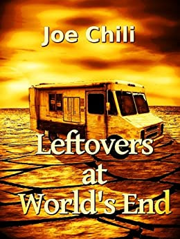 Leftovers at World's End (Transcendental Chili Book 2) by [Joe Chili]