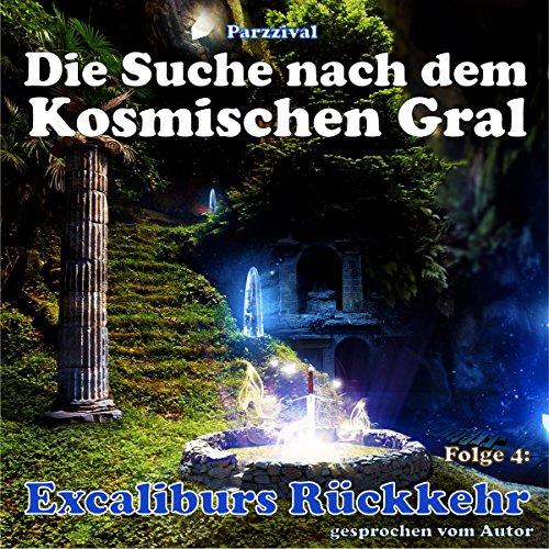 Excaliburs Rückkehr (Die Suche nach dem kosmischen Gral 4) Titelbild