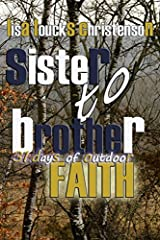 Sister to Brother: 31 Days of Outdoor Faith Paperback