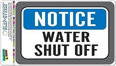 Notice Water Shut Off Slap-STICKZ(TM) Premium Laminated Sticker Sign