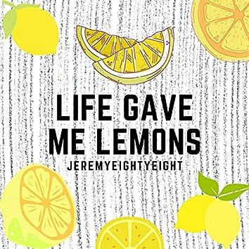 Life Gave Me Lemons