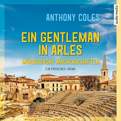 Ein Gentleman in Arles - Mörderische Machenschaften cover art