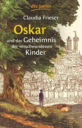 Oskar und das Geheimnis der verschwundenen Kinder (Die Oskar-Reihe, Band 1)