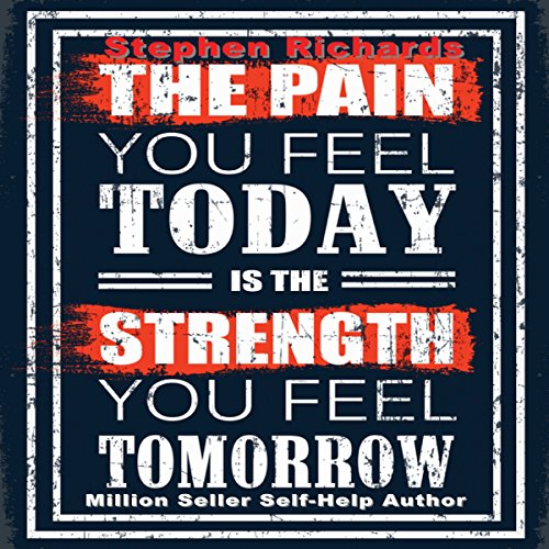 The Pain You Feel Today Is the Strength You Feel Tomorrow audiobook cover art