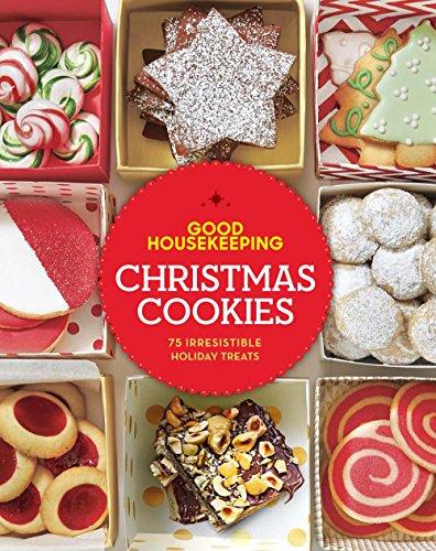 Good Housekeeping Christmas Cookies: 75 Irresistible Holiday Treats (Good Food Guaranteed)