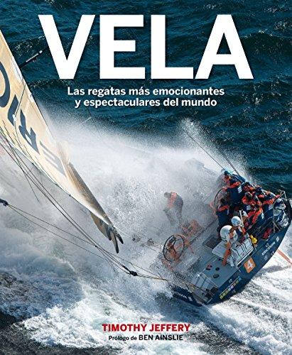 Vela: Las regatas más emocionantes y espectaculares del mundo (Ocio y deportes)