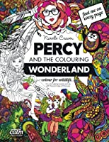 Percy & the Colouring Wonderland: An Adult Colouring Book With Original Hand Drawn Art by Narelle Craven