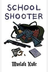 School Shooter Kindle Edition