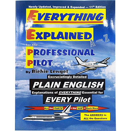Everything Explained for the Professional Pilot 13th Edition
