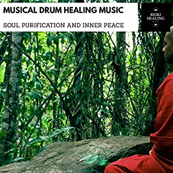 Musical Drum Healing Music - Soul Purification And Inner Peace