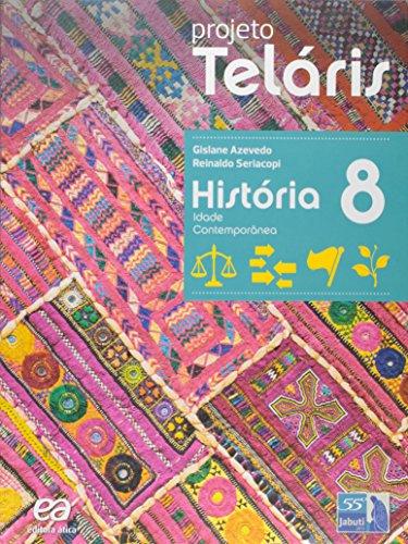 História. 8º Ano - Coleção Projeto Teláris
