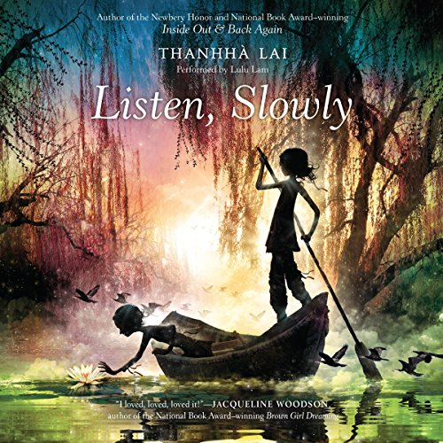 Listen, Slowly Audiobook By Thanhhà Lai cover art