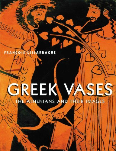 Greek Vases: The Athenians and Their Images by Francois Lissarrague (2001-04-01)
