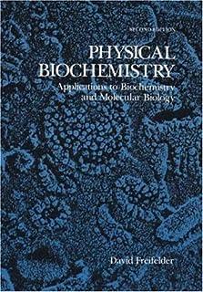 Physical Biochemistry: Applications to Biochemistry and Molecular Biology