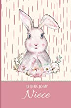 Letters to my Niece: a beautiful notebook journal to fill with handwritten letters, memories, poems, hopes & dreams, personal thoughts and more, to ... forever, and help create a special bond.