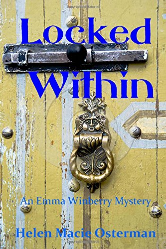 Book: Locked Within (Emma Winberry Mystery) by Helen Macie Osterman
