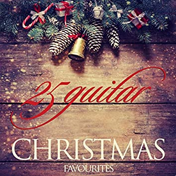 25 Guitar Christmas Favourites: Silent Night and Other Masterpieces