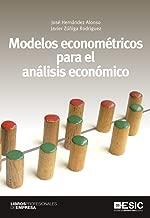 Modelos econométricos para el análisis económico (Libros profesionales) (Spanish Edition)