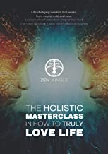 ZEN JUNGLE | The holistic masterclass in how to truly LOVE LIFE