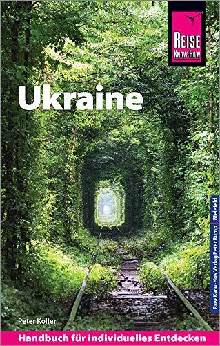 Reise Know-How Reiseführer Ukraine: Reiseführer für individuelles Entdecken