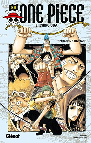 One Piece - Édition originale - Tome 39: One Piece 39: Opération Sauvetage