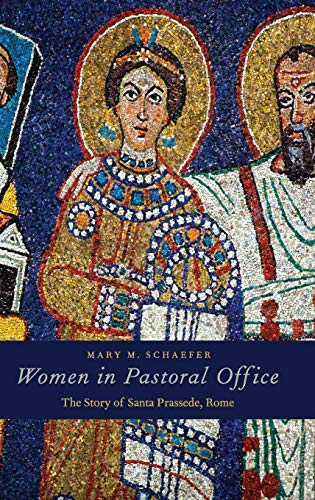 Women in Pastoral Office: The Story of Santa Prassede, Rome