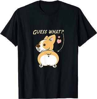 Guess what at? Corgi Butt Funny Welsh Corgi T-Shirt