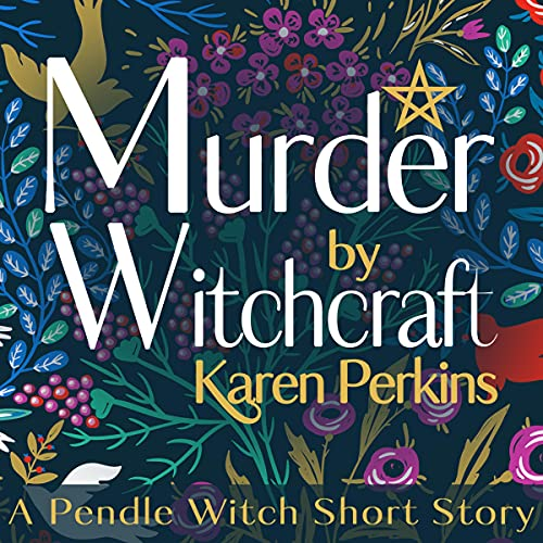 Murder by Witchcraft: A Pendle Witch Short Story cover art