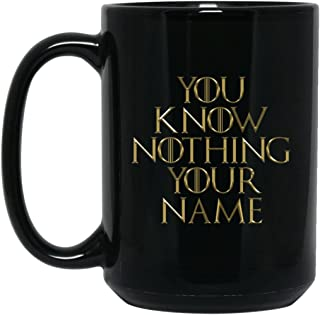 Custom Personalized Game of Thrones Coffee Mug You Know Nothing Mug 15 oz Black Ceramic Cup Great for Hot Chocolate and Tea Jon Snow Lannister Targaryen Perfect Gift for any GOT Game of Thrones Fan