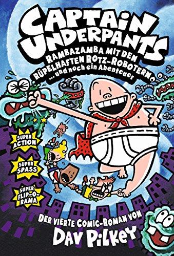 Captain Underpants, Bd. 4: Rambazamba mit den rüpelhaften Rotz-Robotern