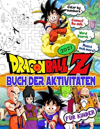Dragon Ball Z Buch der Aktivitäten: Dragon Ball Z Buch der Aktivitäten Für Kinder: Neue Stufe Von New Level Of Finden Sie das Paar, Suche nach Wörtern, Labyrinthspiel, Punkt-zu-Punkt Und Eine Andere