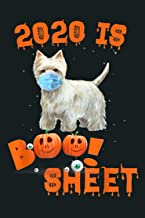 2020 Is Boo Sheet Halloween West Highland Terrier Wear Mask: Notebook Planner -6x9 inch Daily Planner Journal, To Do List ...