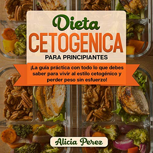 Dieta Cetogénica Para Principiantes [Ketogenic Diet for Beginners] Audiobook By Alicia Peralez cover art